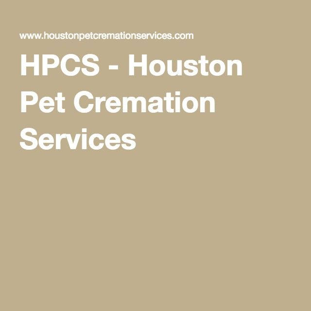 HPCS - Houston Pet Cremation Services