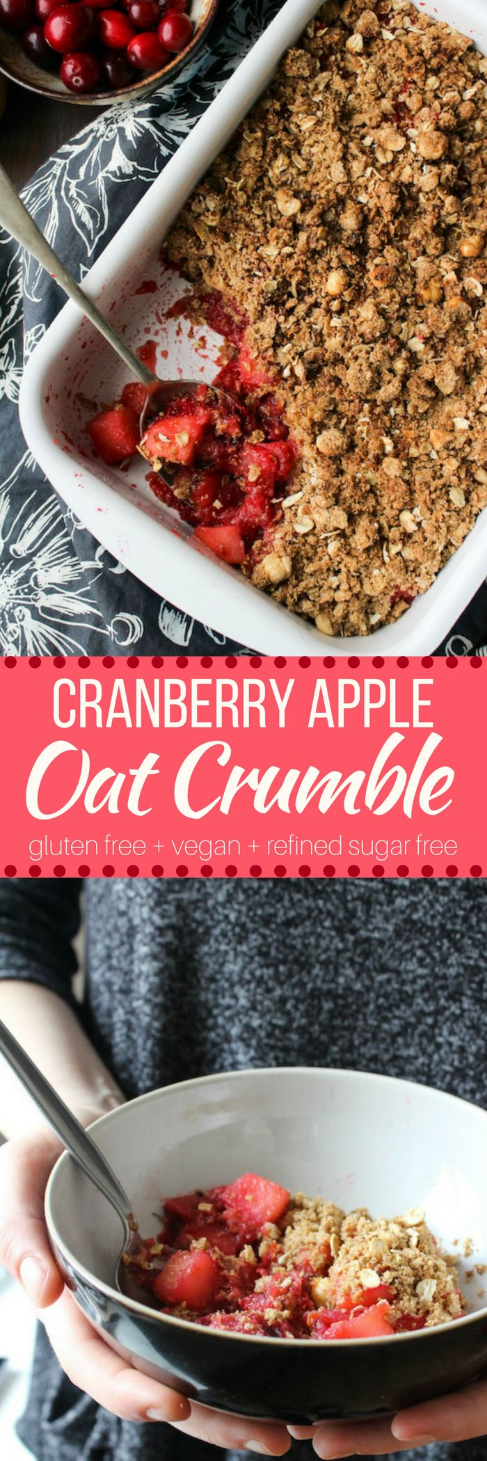 Sweet & tangy Cranberry Apple Crumble topped with an oat & hazelnut topping. Gluten free + Dairy Free + Vegan + Refined Sugar Free