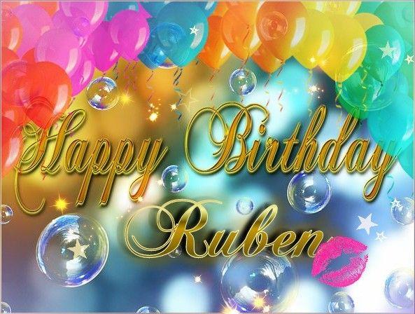 Happy Birthday Ruben Happy Birthday My Love Happy Birthday Me Birthday Quotes