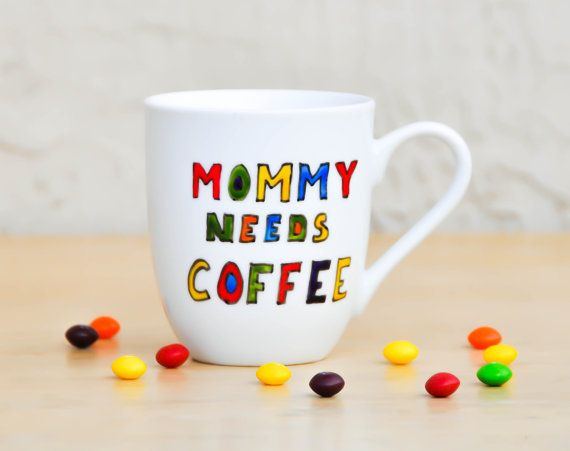 Mommy Needs Coffee Funny Quote Mug  by PictureInADream on Etsy, $25.00