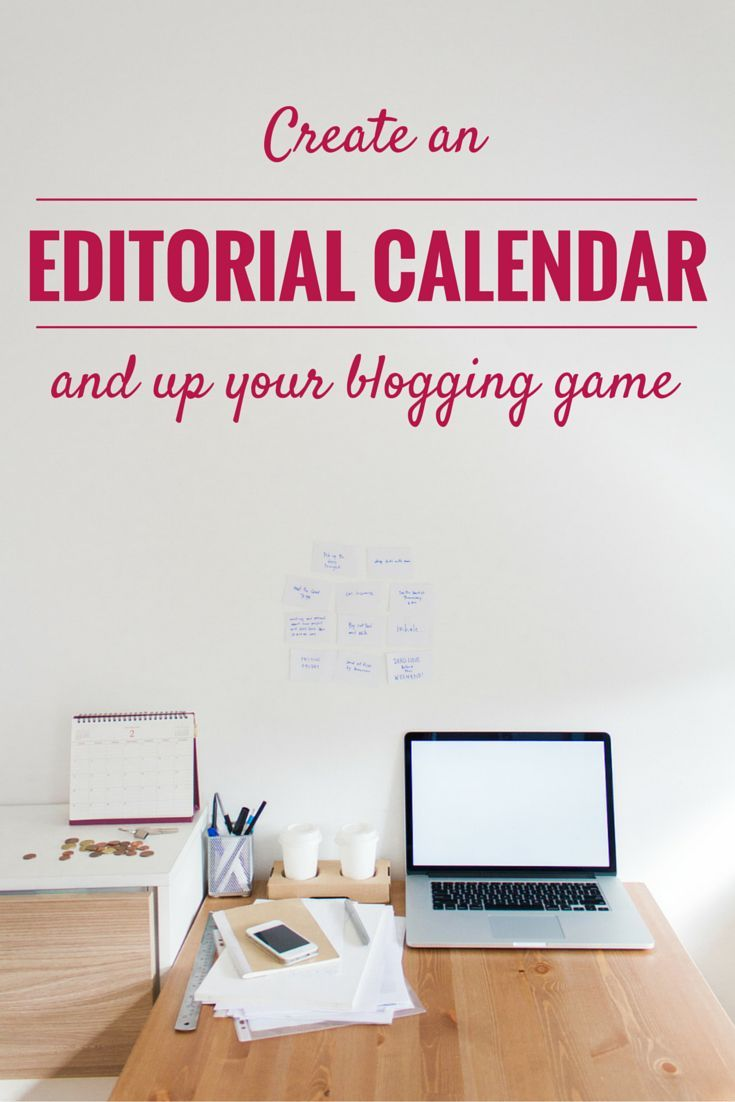 Creating an Editorial Calendar can simplify and organize your blogging life!