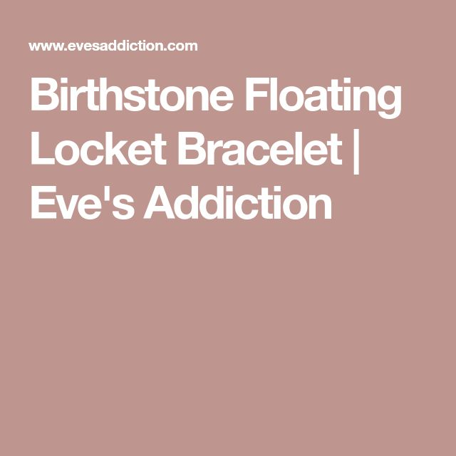 Birthstone Floating Locket Bracelet | Eve's Addiction