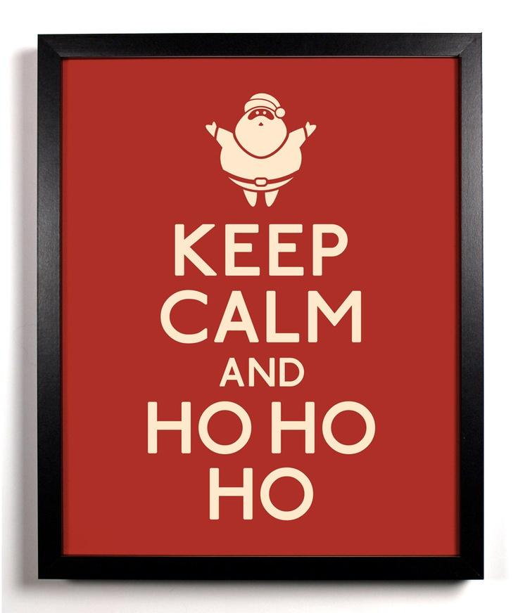 Keep Calm and Ho Ho Ho Santa Claus 8 x 10 by KeepCalmAndStayGold