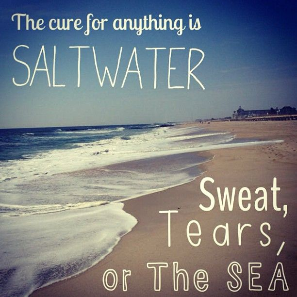 The cure for anything is saltwater, sweat, tears, or the sea  #sea #salt #water #quotes