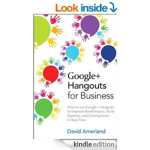 Amazon.com: Google+ Hangouts for Business: How to use Google+ Hangouts to Improve Brand Impact, Build Business and Communicate in Real-Time (Que Biz-Tech) eBook: David Amerland: Kindle Store