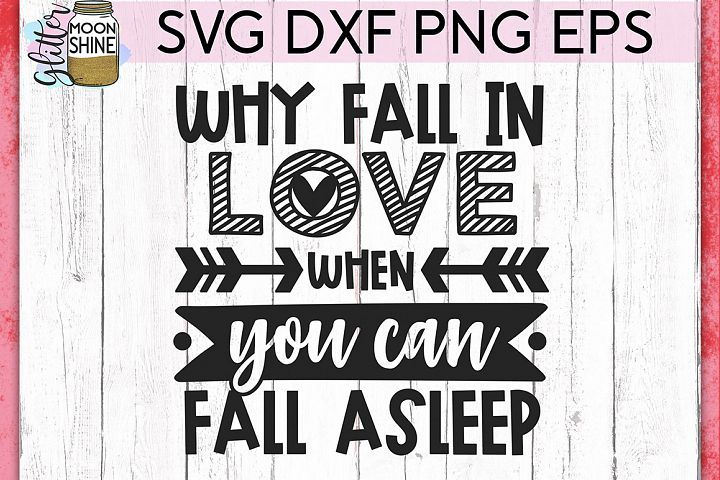 Download Freebie Friday - Fall in Love/Sleep SVG and Farmhouse ...