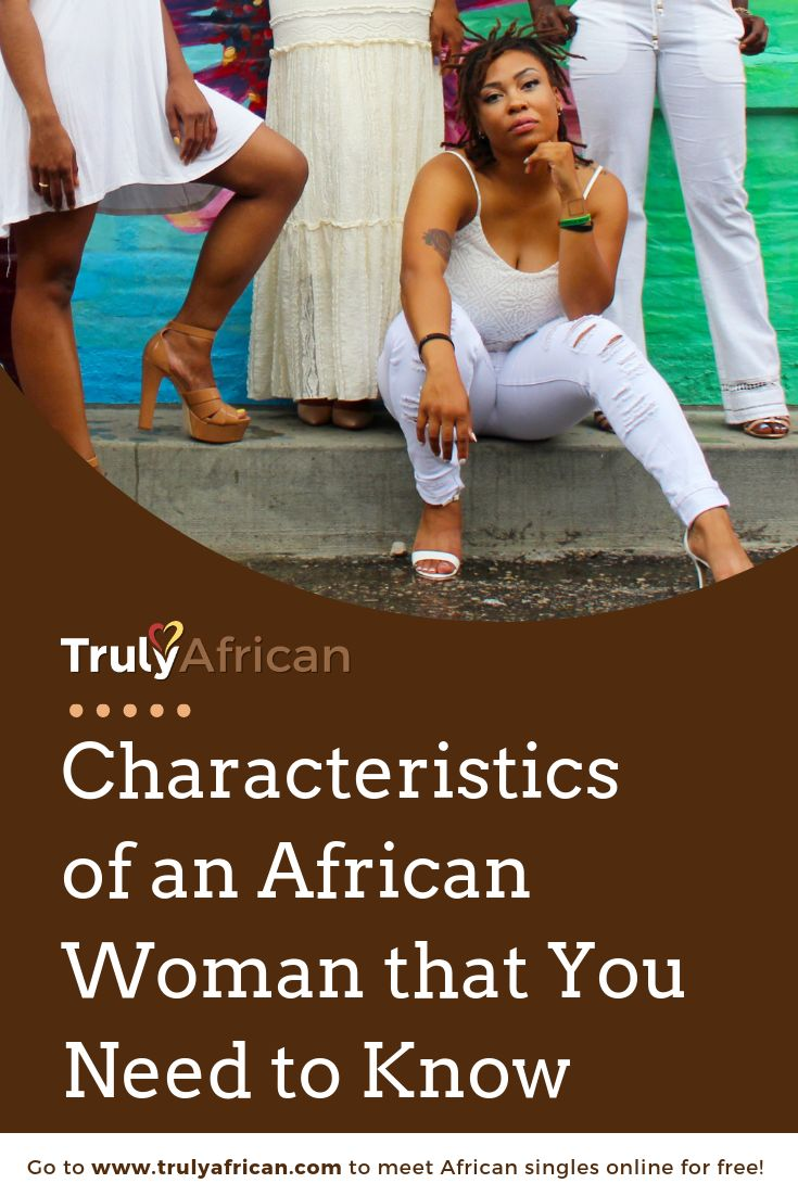 Every woman is unique. Most especially African women. They