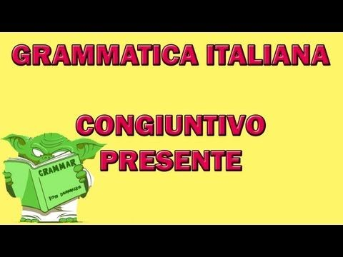 ▶ Grammatica italiana - Congiuntivo presente - YouTube