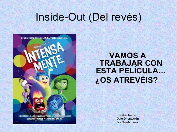 Inside-Out (Del revés) VAMOS A TRABAJAR CON ESTA PELÍCULA… ¿OS ATREVÉIS? Isabel Romo Dpto Orientación Ies Guadarrama