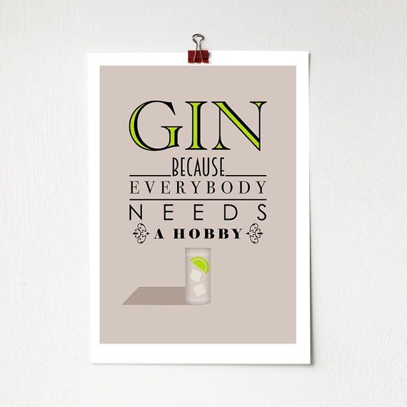 Gin Because Everybody Needs A Hobby Print A4 by BJEartshop Más