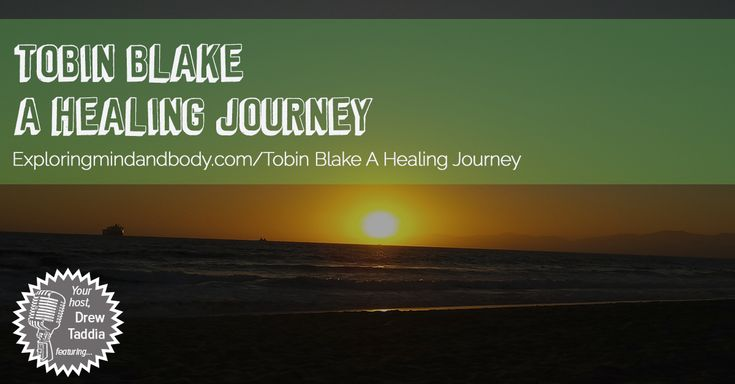 Today we're talking to Tobin Blake about his healing journey and how you can heal your life too