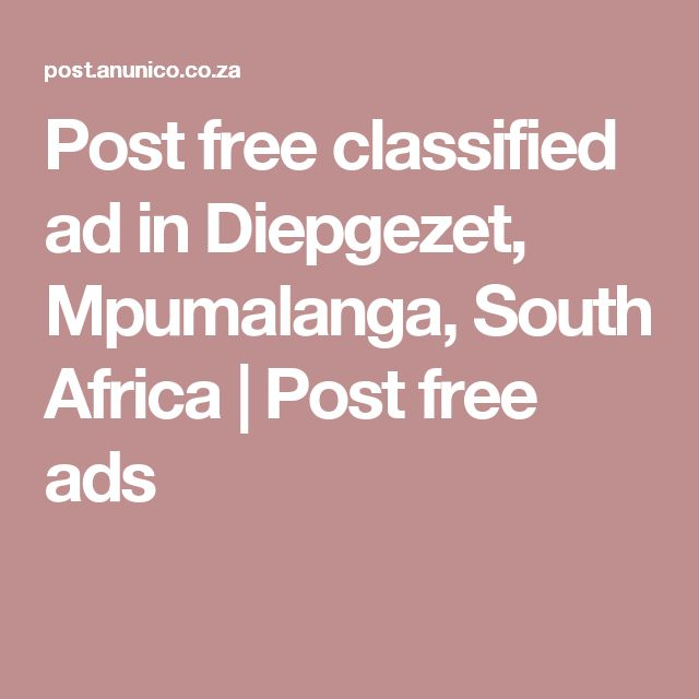 Post free classified ad in Diepgezet, Mpumalanga, South Africa | Post free ads