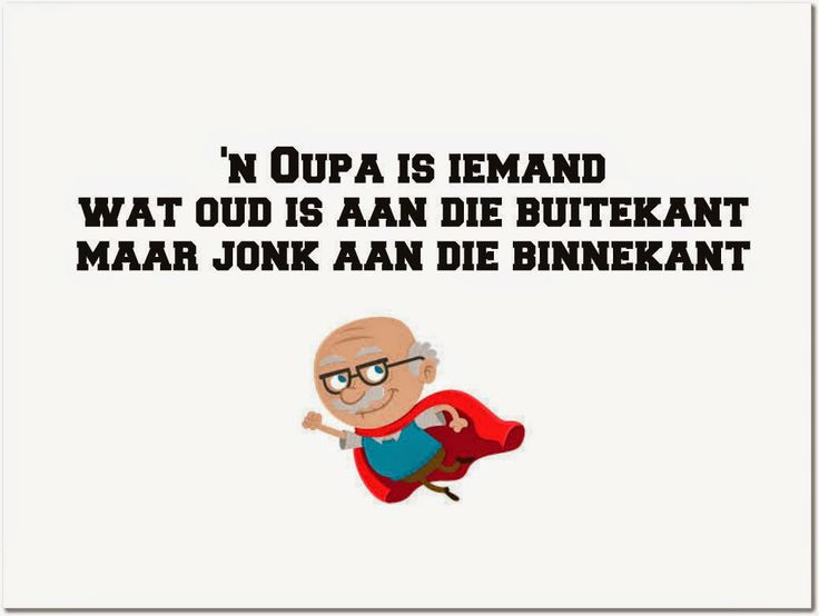 The 31 Best Images About Oupa En Ouma Gesegdes On Pinterest