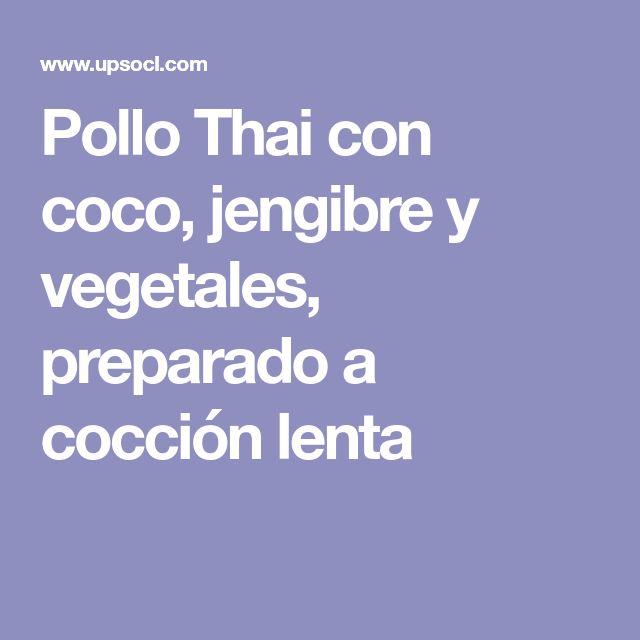 Pollo Thai con coco, jengibre y vegetales, preparado a cocción lenta