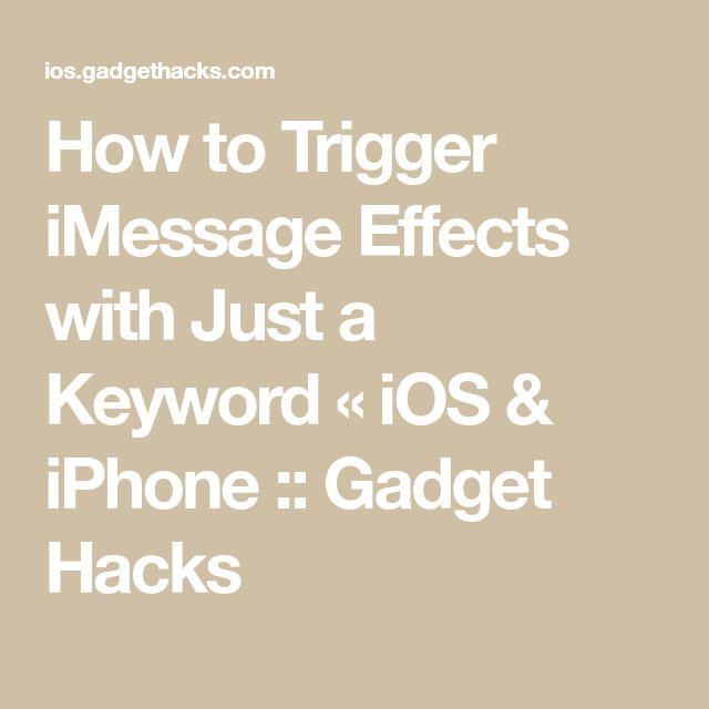 IMessage-Effekte mit nur einem Keyword auslösen «iOS & iPhone :: Gadget Ha …