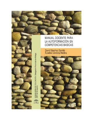 Sánchez Garrido, D. ;E. Córdoba Medina Manual docente para la autoformación en competencias básicas.  https://universoabierto.com/2016/09/05/manual-docente-para-la-autoformacion-en-competencias-basicas/