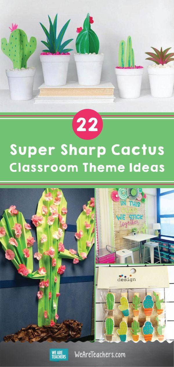 22 Super Sharp Cactus Classroom Theme Ideas Classroom Ideas And