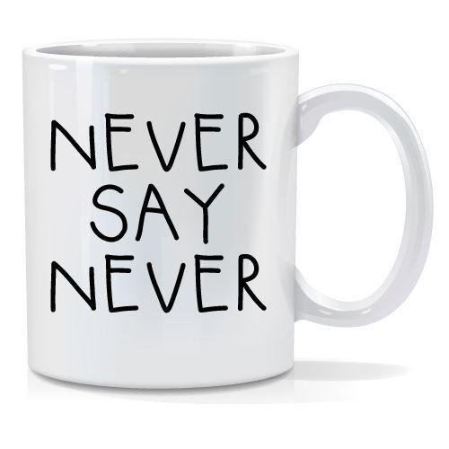 Tazza personalizzata Never say never