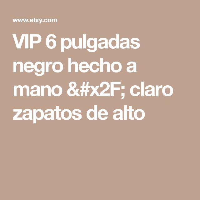VIP 6 pulgadas negro hecho a mano / claro zapatos de alto