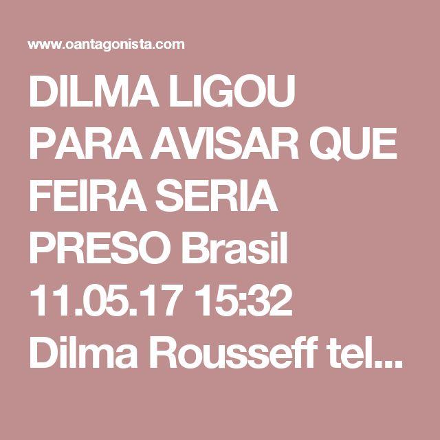 """DILMA LIGOU PARA AVISAR QUE FEIRA SERIA PRESO  Brasil 11.05.17 15:32 Dilma Rousseff telefonou a João Santana para avisá-lo que ele seria preso. Essa mulher tem de ser mandada para a cadeia imediatamente. Diz a Veja: """"Dilma Rousseff é acusada de ter ligado para o marqueteiro João Santana para avisá-lo que seria preso na Lava Jato, segundo delação premiada da empresária Mônica Moura, mulher do publicitário. A chamada telefônica teria ocorrido no dia 21 de fevereiro de 2016, um dia antes do…"""