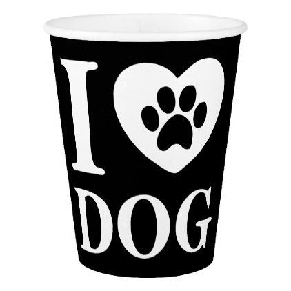 Funny I Love Dog Quote  Lovely Pet Paw Paper Cup - love quote quotes gift idea diy special design