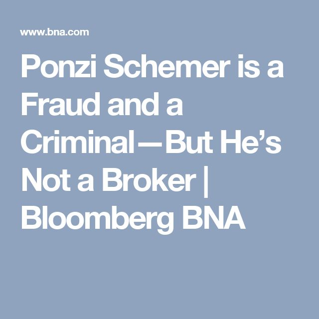 Ponzi Schemer is a Fraud and a Criminal—But He's Not a Broker | Bloomberg BNA