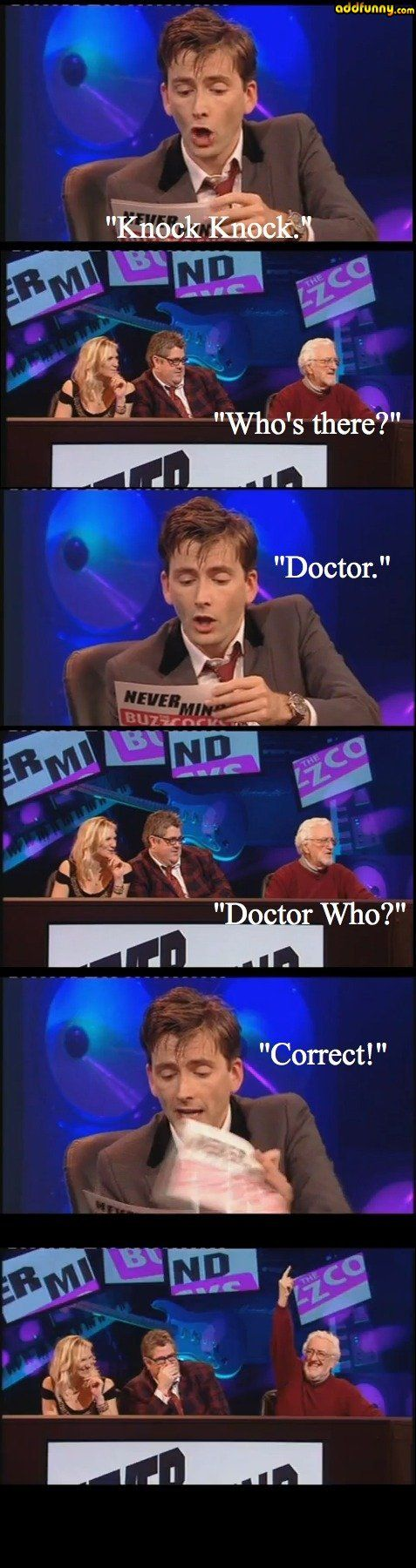 """*This is from a hilarious British TV show David Tenant hosted called """"Never Mind the Buzzcocks"""". (It's A  British slang word btw) You can see the full clip on YouTube by searching either that title, or David Tenant then scrolling through tons of results :D if you're a Dr who or David Tenant fan it's worth the look :) BTW I get new people re-pinning this one pin nearly every day. My notifications panel says 48+ people pinned it :D cool"""