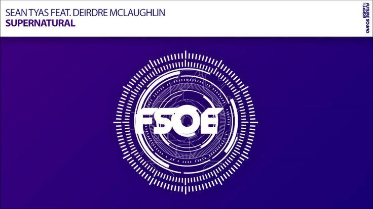 Sean Tyas feat Deirdre McLaughlin - Supernatural (Extended Mix)