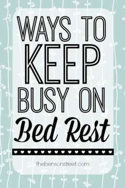 Pregnant and on bed rest? It can get boring quick. Here are Ways to Keep Busy on Bed Rest at thebensonstreet.com. #bedrest #pregnancy