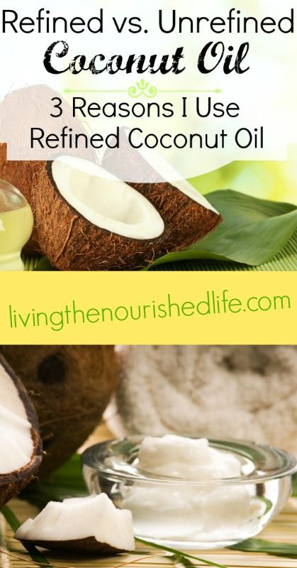 Refined VS Unrefined Coconut Oil and 3 Reasons I Use REFINED Coconut Oil - The Nourished Life