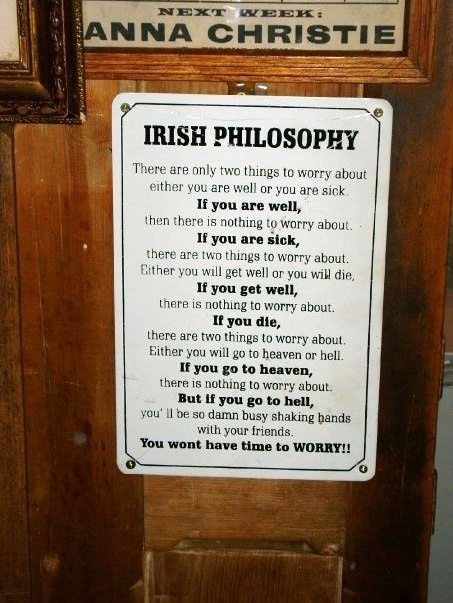 The Irish Philosophy!