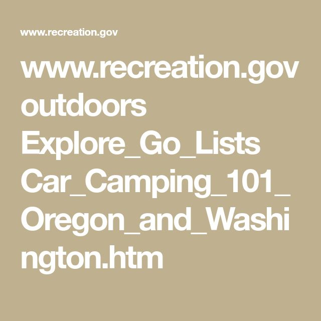 www.recreation.gov outdoors Explore_Go_Lists Car_Camping_101_Oregon_and_Washington.htm