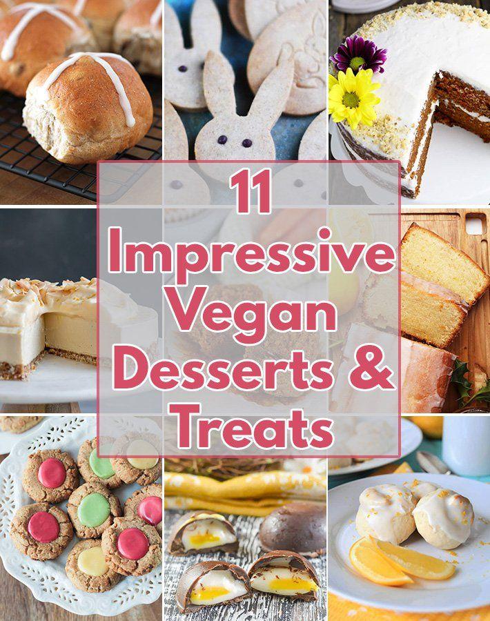 11 Impressive Vegan Easter Desserts And Treats Easter Dessert Vegan Vegan Easter Vegan Easter Recipes