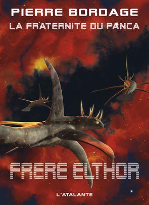Frère Elthor de Pierre Bordage, La Fraternité du Panca (livre 5, 2012) ©Sylvain Demierre