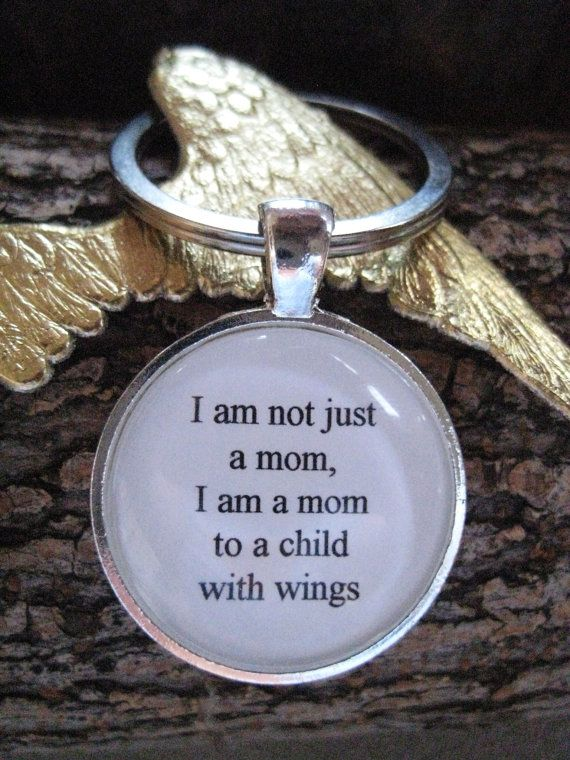 I Am Not Just A Mom I Am A Mom To A Child With Wings.... love this so much.
