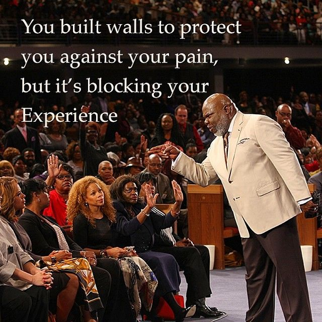 The Lord Is Touched By The Feeling Of Your Infirmity But If You Unique Td Jakes Pain Full Quotes