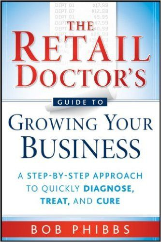 27 best good reads for retailers images on pinterest shops retail the retail doctors guide to growing your business a step by step approach fandeluxe Images