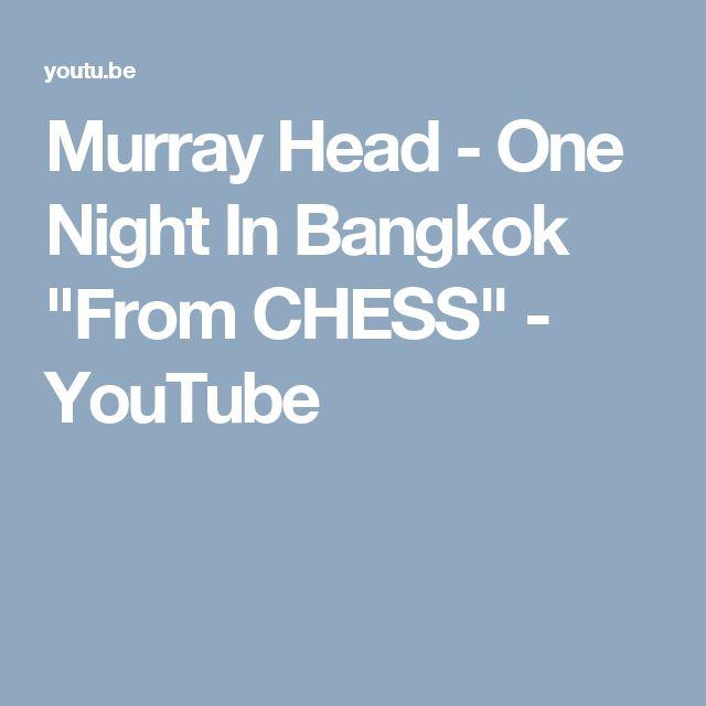 "Murray Head - One Night In Bangkok ""From CHESS"" - YouTube"