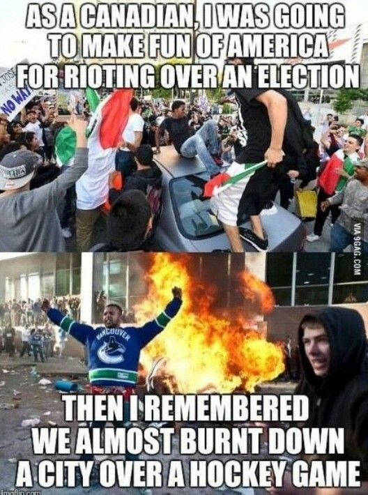Rioting in the streets | Funny | Canada funny, Canada ...