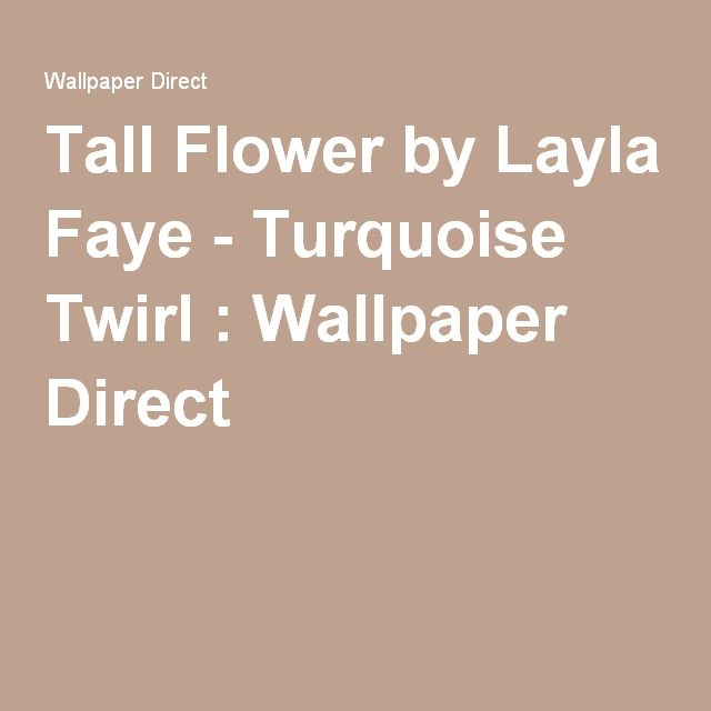 Tall Flower by Layla Faye - Turquoise Twirl :Wallpaper Direct