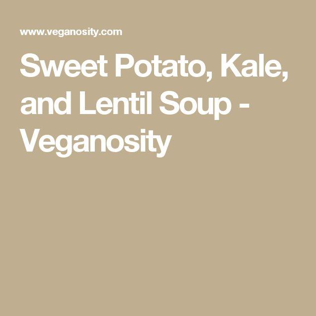 Sweet Potato, Kale, and Lentil Soup - Veganosity