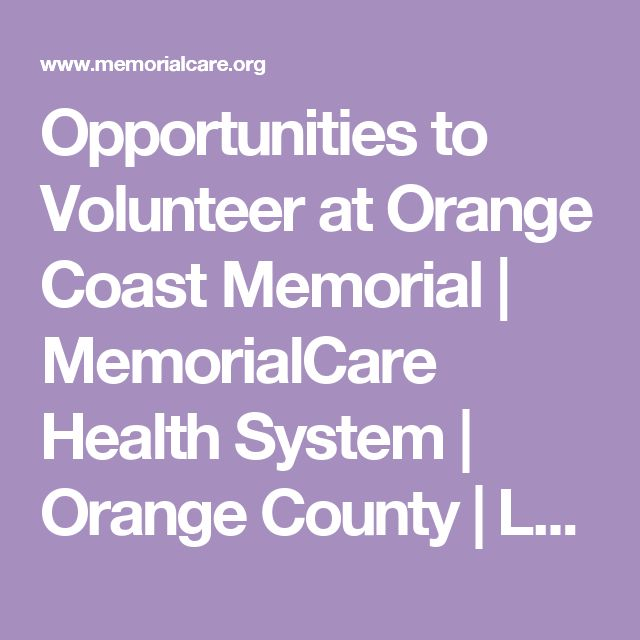 Opportunities to Volunteer at Orange Coast Memorial | MemorialCare Health System | Orange County | Los Angeles County