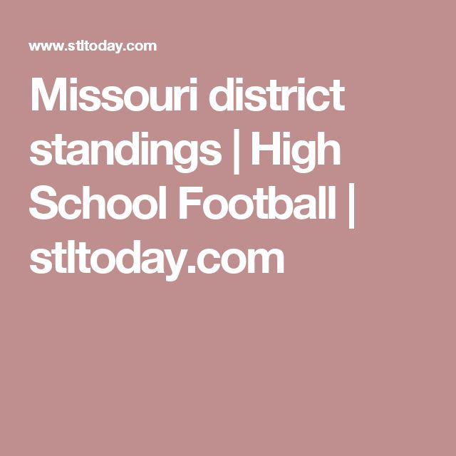 Missouri district standings | High School Football | stltoday.com