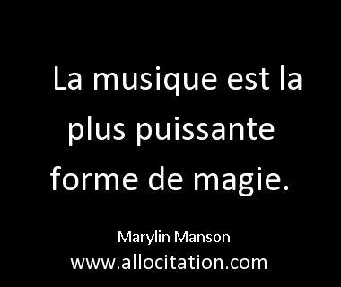 La musique est la plus puissante forme de magie.