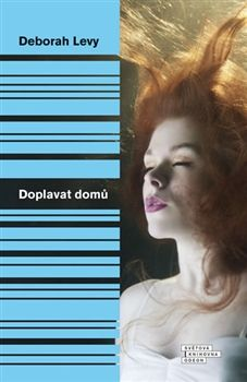 Deborah Levy: Doplavat domů