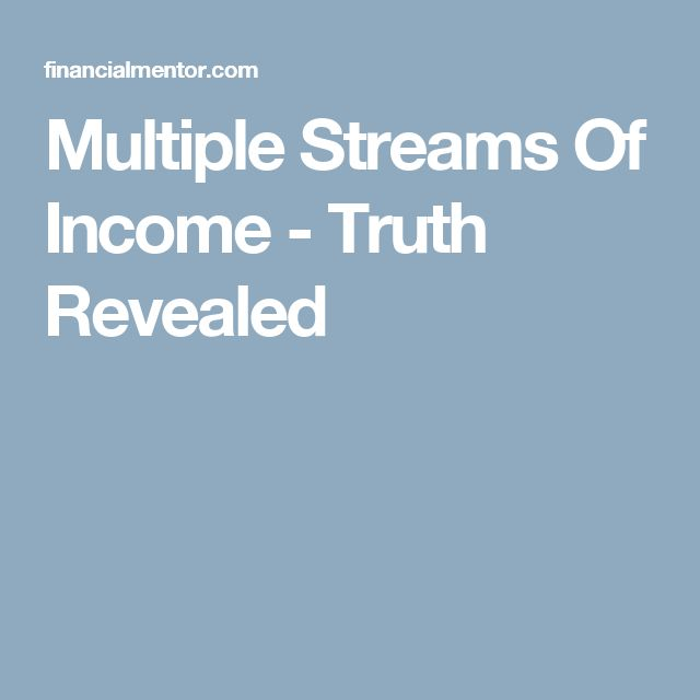 Multiple Streams Of Income - Truth Revealed