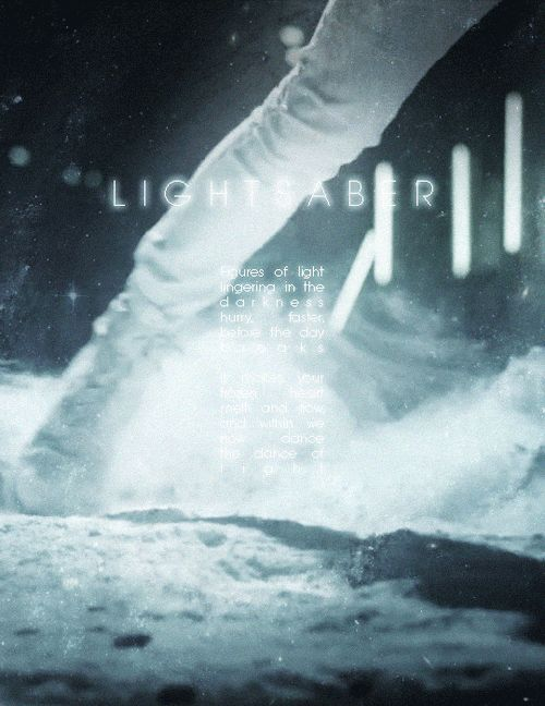 """We now dance the dance of light."" - LIGHTSABER by EXO <3 :)"