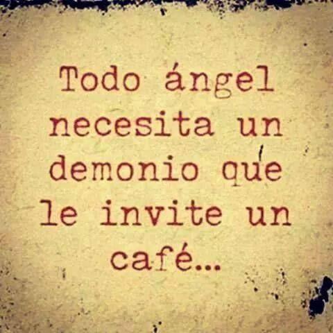Jajajajja.....nooooo! Un ángel necesita su angel y los dos decidir hacer cosas riccas, lindas,buuuenas etc!:) ;)
