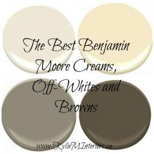 The best Benjamin Moore paint colours: Creams, off whites and browns. Sooo many lovely colours to choose from!