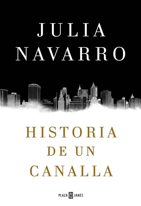 Julia Navarro Historia de un Canalla